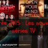 Rentrée 2015 : Les nouvelles séries TV