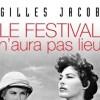 Livre : Le Festival n'aura pas lieu (Gilles Jacob)