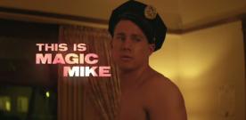 Magic Mike : red band trailer et spot TV avec Channing Tatum