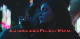 Jeu concours Félix et Meira
