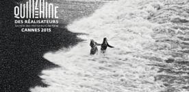 Cannes 2015 : la sélection de la Quinzaine des Réalisateurs