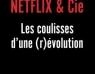 Livre : Netflix & Cie, les coulisses d'une (r)évolution